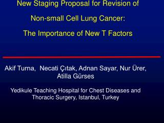 New Staging Proposal for Revision of Non-small Cell Lung Cancer:  The Importance of New T Factors