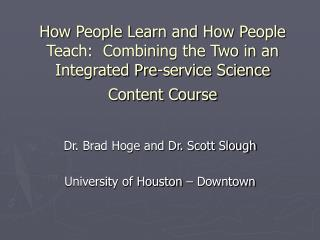 How People Learn and How People Teach: Combining the Two in an Integrated Pre-service Science Content Course