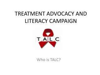 TREATMENT ADVOCACY AND LITERACY CAMPAIGN