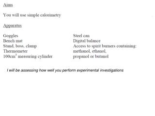 I will be assessing how well you perform experimental investigations