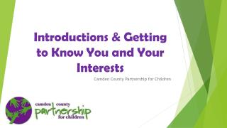 Introductions & Getting to Know You and Your Interests