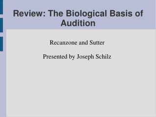 Review: The Biological Basis of Audition