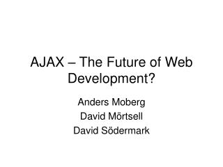 AJAX – The Future of Web Development?