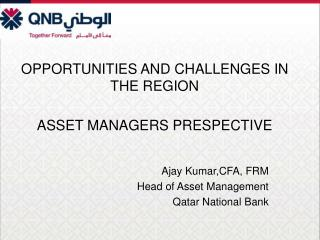 OPPORTUNITIES AND CHALLENGES IN THE REGION ASSET MANAGERS PRESPECTIVE