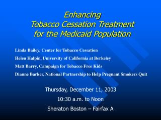Enhancing  Tobacco Cessation Treatment  for the Medicaid Population