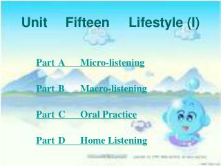 Unit	Fifteen     Lifestyle (I)