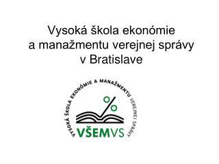 Vysoká škola ekonómie amanažmentu verejnej správy  vBratislave