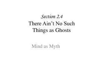 Section 2.4 There Ain't No Such Things as Ghosts