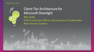 Client-Tier Architecture for  Microsoft Silverlight