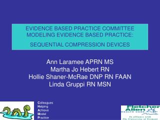 EVIDENCE BASED PRACTICE COMMITTEE MODELING EVIDENCE BASED PRACTICE: SEQUENTIAL COMPRESSION DEVICES
