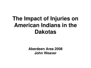 The Impact of Injuries on American Indians in the Dakotas