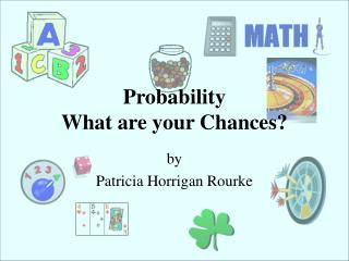 Probability  What are your Chances