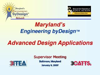 Maryland's Engineering byDesign ™ Advanced Design Applications