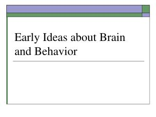 Early Ideas about Brain and Behavior