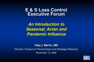 E & S Loss Control               Executive Forum An Introduction to Seasonal, Avian and