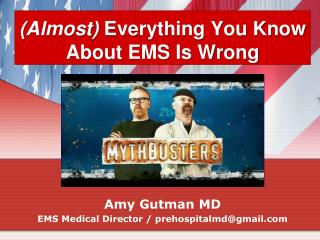 (Almost)  Everything You Know About EMS Is Wrong