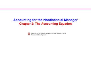 Accounting for the Nonfinancial Manager Chapter 2: The Accounting Equation