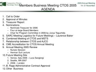 Members Business Meeting CTOS 2005 AGENDA
