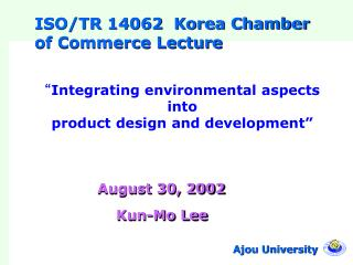 ISO/TR 14062  Korea Chamber of Commerce Lecture