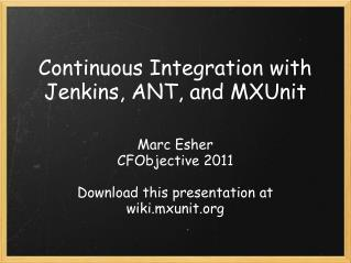 Continuous Integration with Jenkins, ANT, and MXUnit