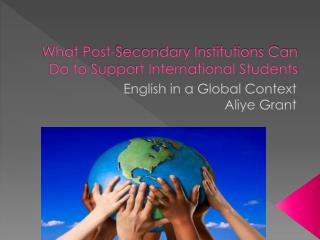 What Post-Secondary Institutions Can Do to Support International Students