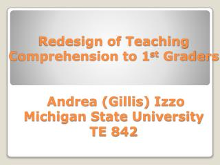 Comprehension Curriculum Prior to Re-Design Best Practices for Teaching Comprehension