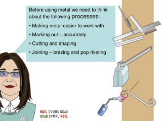 Before using metal we need to think about the following  processes :