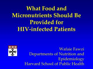 What Food and Micronutrients Should Be Provided for  HIV-infected Patients