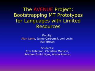 The  AVENUE  Project: Bootstrapping MT Prototypes  for Languages with Limited Resources