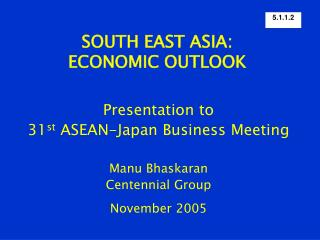 SOUTH EAST ASIA: ECONOMIC OUTLOOK
