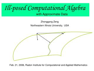 Ill-posed Computational Algebra                                          with Approximate Data