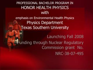 PROFESSIONAL BACHELOR PROGRAM IN  HONOR HEALTH PHYSICS with  emphasis on Environmental Health Physics  Physics Departmen