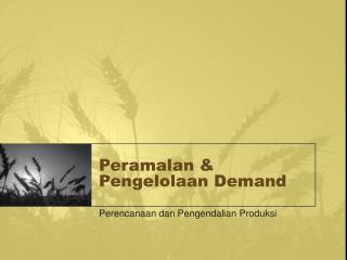 Peramalan & Pengelolaan Demand