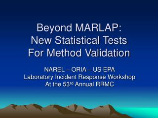 Beyond MARLAP: New Statistical Tests For Method Validation