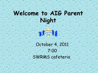 Welcome to AIG Parent Night