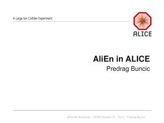 AliEn  in ALICE Predrag Buncic