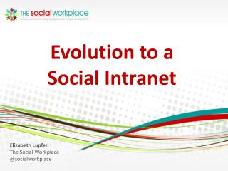 Evolution to a  Social Intranet