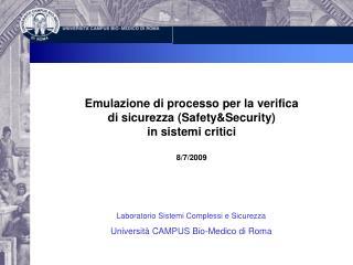 Laboratorio Sistemi Complessi e Sicurezza Università CAMPUS Bio-Medico di Roma