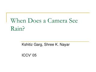 When Does a Camera See Rain?