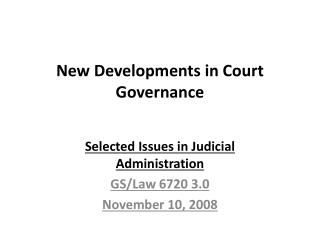New Developments in Court Governance