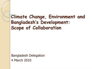 Climate Change, Environment and Bangladesh's Development: Scope of Collaboration