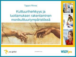 Tapani Rinne: Kulttuuriherkkyys ja  luottamuksen rakentaminen monikulttuuriympäristössä