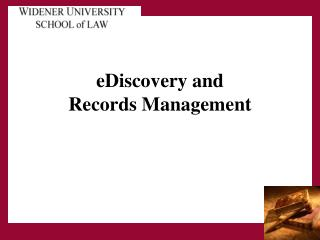 eDiscovery and                 Records Management