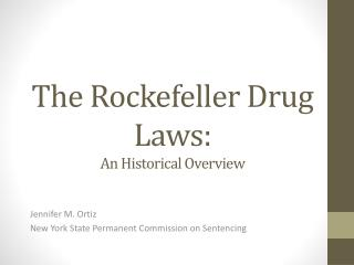 The Rockefeller Drug Laws: An Historical Overview