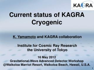 K. Yamamoto  and KAGRA collaboration Institute for Cosmic Ray Research  the University of Tokyo