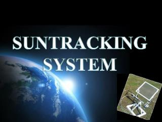 SUNTRACKING  SYSTEM