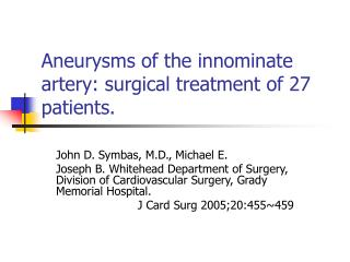 Aneurysms of the innominate artery: surgical treatment of 27 patients.