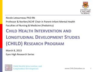 Child Health Intervention and Longitudinal Development Studies  (CHILD)  Research Program