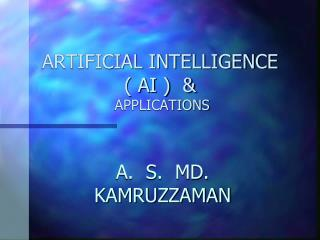 ARTIFICIAL INTELLIGENCE  ( AI )  &  APPLICATIONS