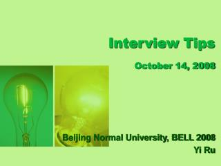 Interview Tips October 14, 2008